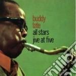 Jive at five - tate buddy cd musicale di Buddy tate all stars