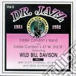 Eddie Condon & Wild Bill Davison - Dr.jazz Vol.5 1951-1952 cd musicale di Eddie condon & wild bill davis