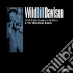 Wild Bill Davison - Live 1955 Miami Beach cd musicale di Wild bill davison