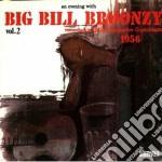 An evening with... vol.2 - broonzy big bill cd musicale di Big bill broonzy