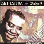 Art Tatum - Live '44-'52 Vol.9 cd musicale di Art Tatum