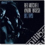 Red Mitchell & Warne Marsh - Big Two cd musicale di MITCHELL RED & WARNE