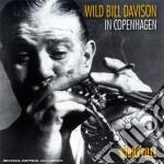 Wild Bill Davison - In Copenaghen cd musicale di Wild bill davison