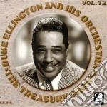 Duke Ellington & His Orchestra - The Treasury Shows Vol.12 cd musicale di Duke ellington & his