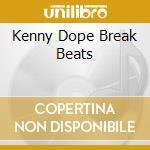 Break beats cd musicale di Dope Kenny
