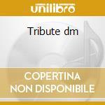 Tribute dm cd musicale