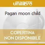 Pagan moon child cd musicale di Har-el