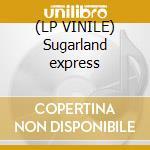 (LP VINILE) Sugarland express lp vinile