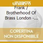 BROTHEROOD OF BRASS cd musicale di London frank klezmer