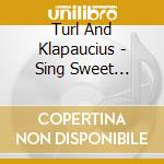 Turl And Klapaucius - Sing Sweet Software cd musicale