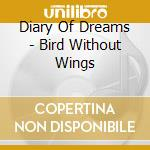 Diary Of Dreams - Bird Without Wings cd musicale di DIARY OF DREAMS