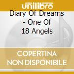 Diary Of Dreams - One Of 18 Angels cd musicale di DIARY OF DREAMS