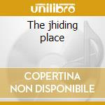 The jhiding place cd musicale