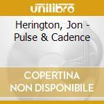 Herington, Jon - Pulse & Cadence cd musicale di Jon Herington