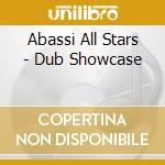 Abassi All Stars - Dub Showcase cd musicale di ABASSI ALL STARS