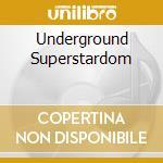 UNDERGROUND SUPERSTARDOM cd musicale di PANACEA