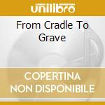 FROM CRADLE TO GRAVE                      cd musicale di SUBHUMANS