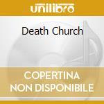 DEATH CHURCH cd musicale di Peni Rudimentary