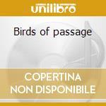 Birds of passage cd musicale