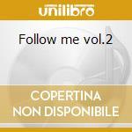 Follow me vol.2 cd musicale
