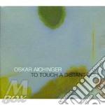 To touch a.. 01 cd musicale di Oskar Aichinger
