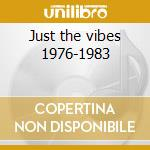 Just the vibes 1976-1983 cd musicale di Mike Brooks