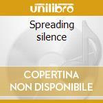Spreading silence cd musicale