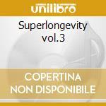 Superlongevity vol.3 cd musicale