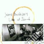 Jeff Buckley - Live At Sin-e' cd musicale di BUCKLEY JEFF