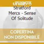 SENSE OF SOLITUDE cd musicale di Mercs Stratford
