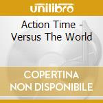 VERSUS THE WORLD cd musicale di Time Action