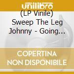(LP VINILE) Going down swingin lp vinile di SWEEP THE LEG JOHNNY