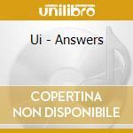 CD - UI - ANSWERS cd musicale di UI