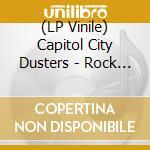 (LP VINILE) ROCK CREEK lp vinile di CAPITOL CITY DUSTERS