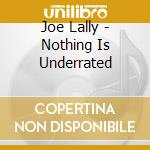 Joe Lally - Nothing Is Underrated cd musicale di Joe Lally