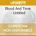 Blood And Time - Untitled cd musicale di BLOOD & TIME