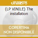 (LP VINILE) The installation lp vinile