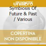 The symbiosis of future cd musicale