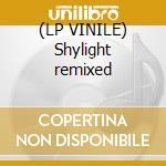 (LP VINILE) Shylight remixed lp vinile