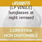 (LP VINILE) Sunglasses at night remixed lp vinile