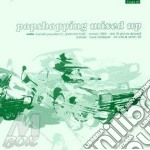 Popshopping mixed up cd musicale di Artisti Vari