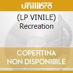 (LP VINILE) Recreation lp vinile