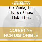 (LP VINILE) LP - PAPER CHASE          - HIDE THE KITCHEN KNIVES lp vinile di Chase Paper