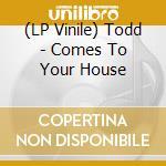 (LP VINILE) LP - TODD                 - COMES TO YOUR lp vinile di TODD