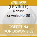 (LP VINILE) Nature unveiled-lp 08 lp vinile di 93 Current
