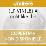 (LP VINILE) A night like this lp vinile
