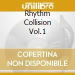 RHYTHM COLLISION VOL.1 cd musicale di RUT'S DC/MAD PROFESSOR/ZION TRAIN