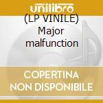 (LP VINILE) Major malfunction lp vinile