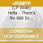(LP VINILE) There's no 666 in outerspace lp vinile di HELLA