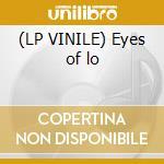 (LP VINILE) Eyes of lo lp vinile